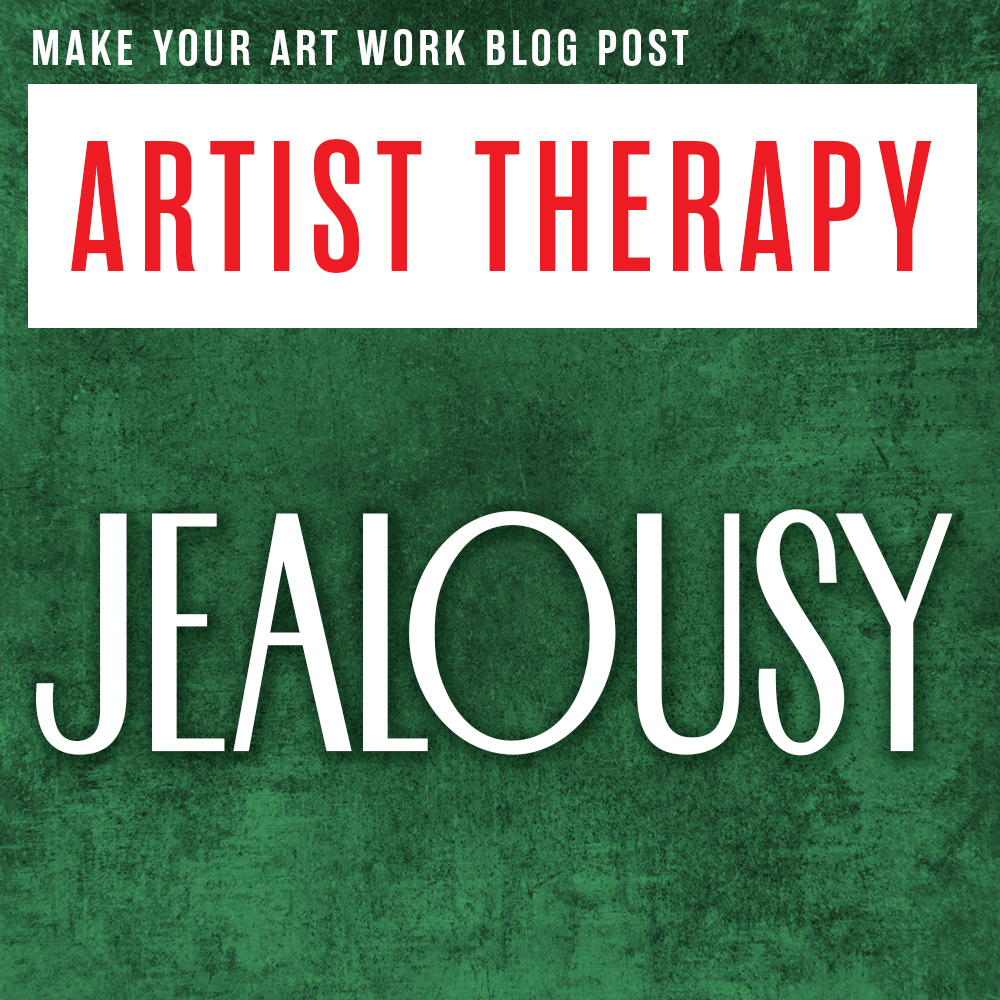 Artist Therapy: Jealousy