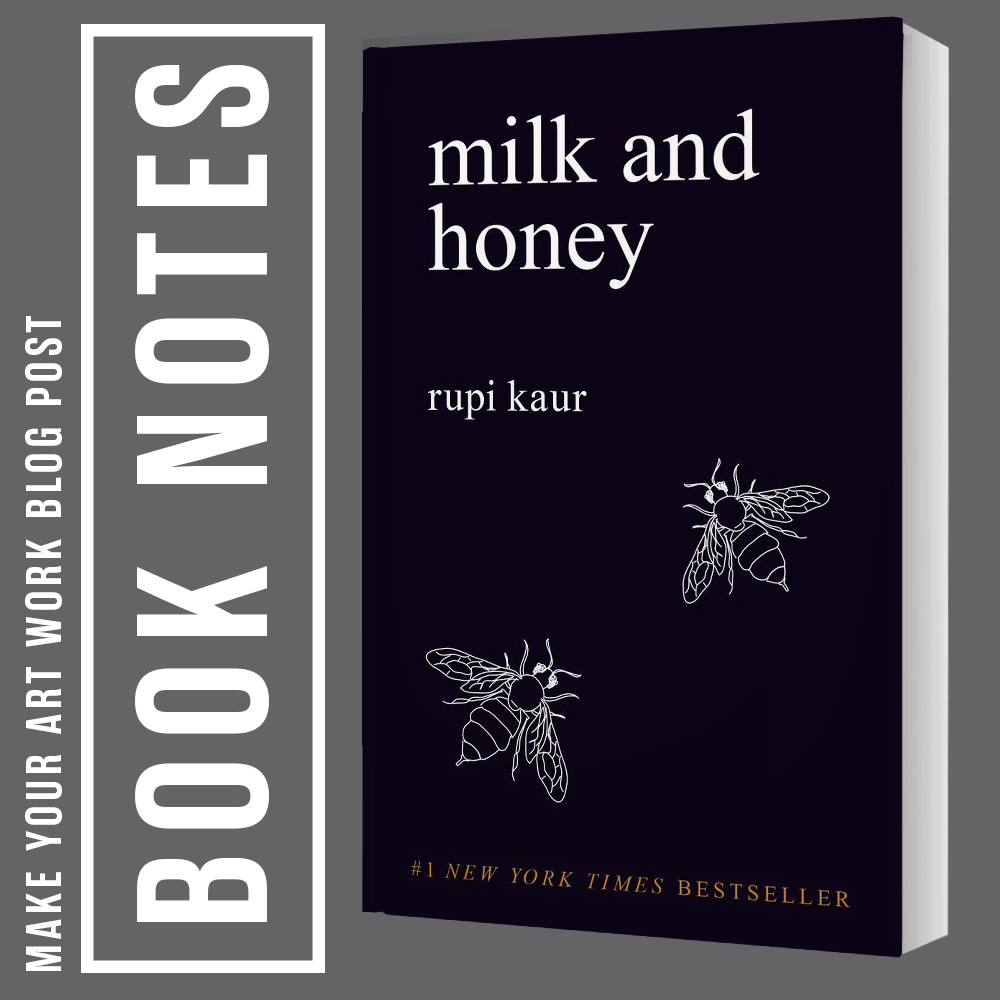 Book Notes Milk And Honey Make Your Art Work