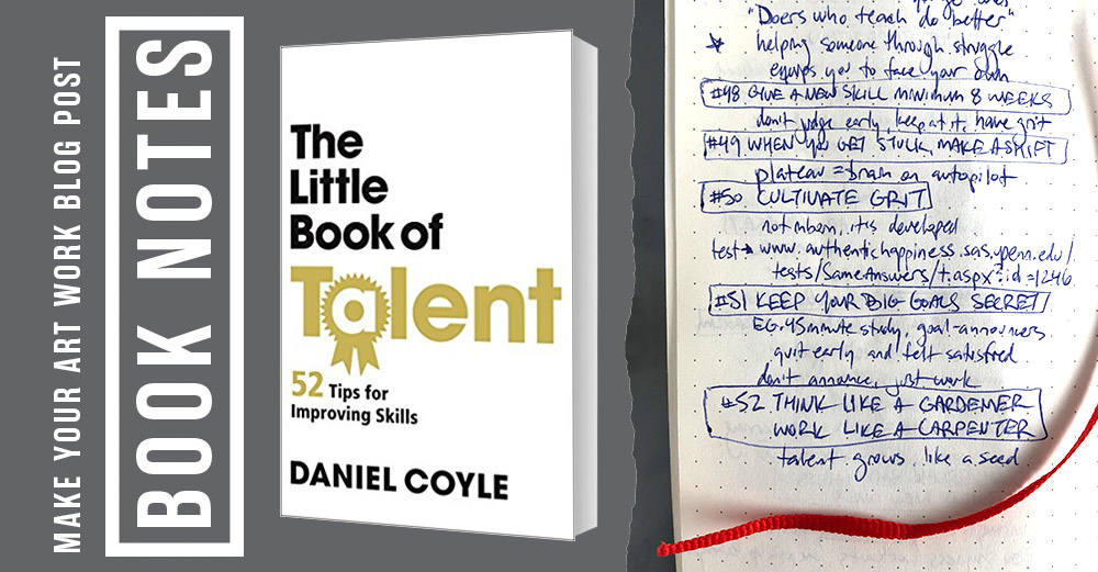 Book Notes: The Little Book of Talent - MAKE YOUR ART WORK